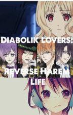 Diabolik Lovers: Reverse Harem life by DiabolikLovers02