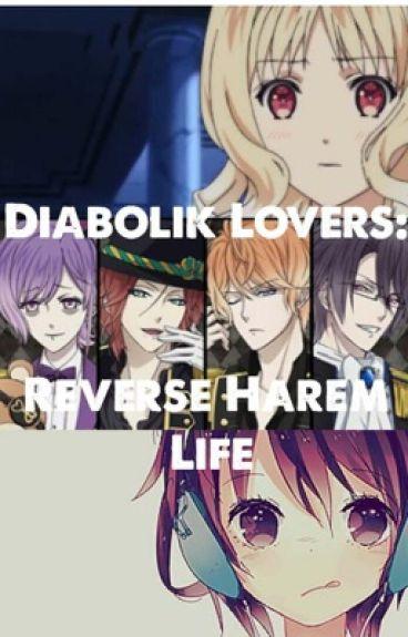 Diabolik Lovers: Reverse Harem life