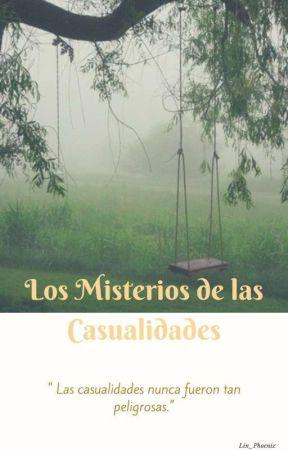 Los Misterios De Las Casualidades |#1| by Lin_Phoenix