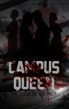 Campus Queen : The Beginning of the End ( Book 3 ) by MissLStories