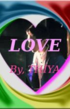 LOVE (Completed)✓ by Thiyanirudh