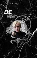 Be mine? ( Draco Malfoy X Reader ) by slytherinstars