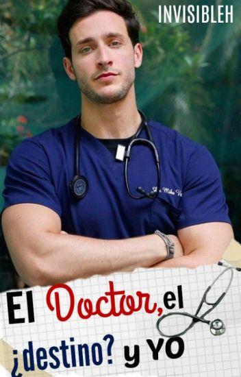 El Doctor,  el ¿destino? y yo