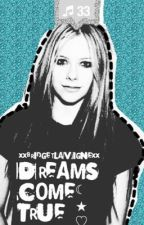 Dreams come true -Avril Lavigne fanfiction by xxbridgetlavignexx