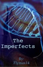 The Imperfects by Flymax14