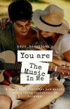 You Are The Music In Me by kaps_heartlock