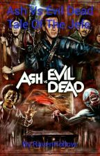 Evil Dead The Tale Of The Jefe. by RavenHollow