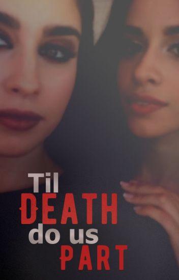 Til Death Do us Part (Camren)
