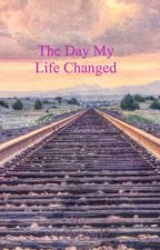 The Day My Life Changed by ryebread2