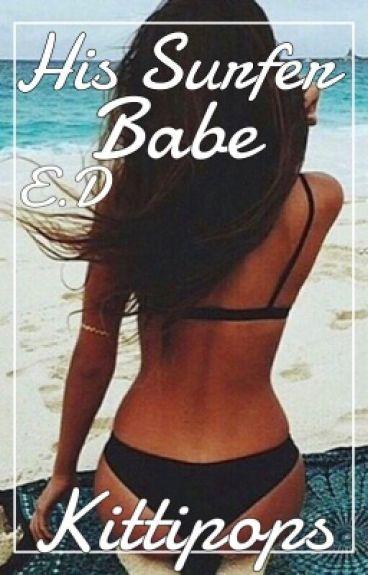 His Surfer Babe |E.D|