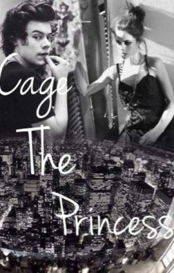 Cage The Princess (A Punk Harry Styles Fanfic)