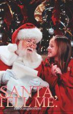Santa, Tell Me. by KhKh557