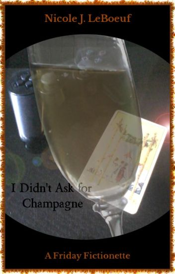 I Didn't Ask for Champagne (Excerpt)
