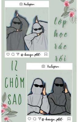 Đọc truyện [Fanfic 12 chòm sao] Lớp học rắc rối