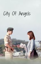 City Of Angels ✔️ by stayweirdluke