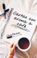 Cartas con aroma a café #PGP2016 by ChicoPerdido
