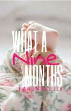 What a Nine Months by HanumNabila