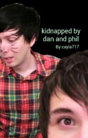 Kidnapped By Dan and Phil