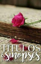TÍTULOS X SINOPSES  by BuddhaFor_Kath