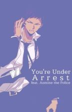 You're Under Arrest (Kuroko no Basket - Aomine) by FloatingInDreamland