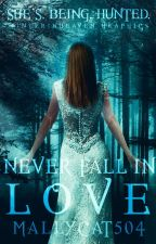 Never Fall in Love // Completed by mallycat504