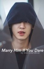 Marry Him If You Dare (Park Land Heir) ➵ Exo by xoxoredandblue by diornumber1