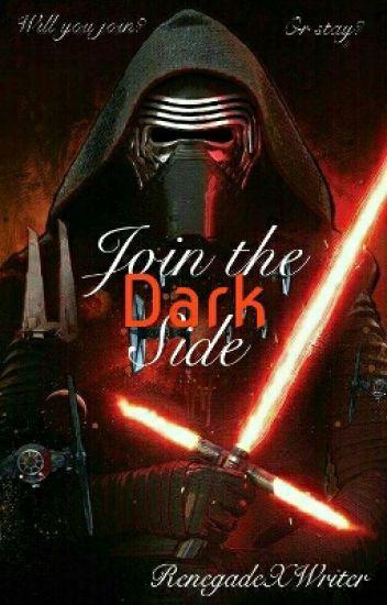 Join The Dark Side... Kylo Ren X Reader
