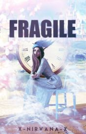 Fragile by X-nirvana-X