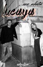 lucaya  | one shots by mikaeltore