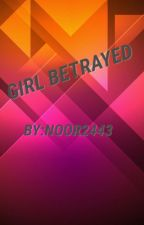 Girls betrayed  by whateves2443