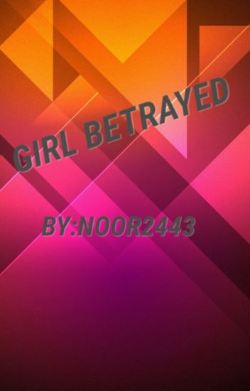 Girls betrayed