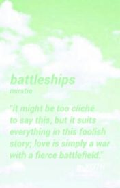 battleships // mirstie by im_an_emo