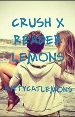 Crush X Reader Lemons - The Cinema - Wattpad