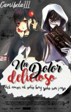 Un Dolor Delicioso |Jeff The Killer| by Camibela111