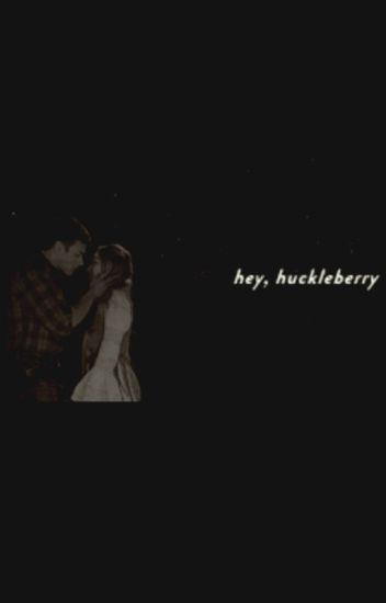 Hey Huckleberry