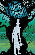 The Night Gardener by zzbabygirl869