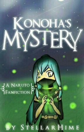 Konoha's Mystery (OC) Naruto Fanfiction by StellarHime