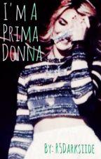 Im A Prima Donna || R.M.L PartOfView by r5darksiide