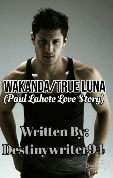 True Luna (Paul Lahote Love Story) by DestinyWriter94
