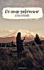 De como sobrevivir a tu crush by natlia444