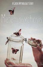 Metempsychosis (A Greek Mythology Story) by SnowandSilverArrows
