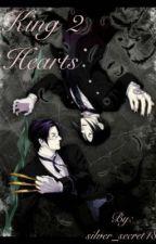 The King 2 Hearts (Sequel to AKTMP, Kuroshitsuji fanfiction) by silversecret18