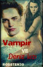 Vampir ve Deniz kızı by Robsten39
