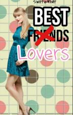 Best Lovers (Haylor) by SwiftieWhat