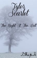 Tyler Scarlet: The Night at The ball by RothWriter