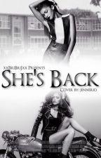 She's Back by ZaddyWho