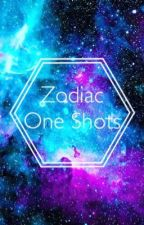 Zodiac One Shots by KaitlinAnnetteDavis