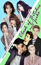 Clash of Bitches and Jerks || LuYoon, SuFany, BaekYeon & SeoHun FF. [EDITED] by Jazreen07