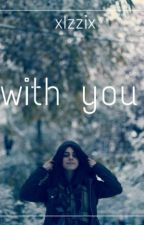 with you ~ Izzi by kitty_kitkat_