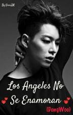 Los Ángeles No Se Enamoran (Yaoi-DongWoo) by YuniJM